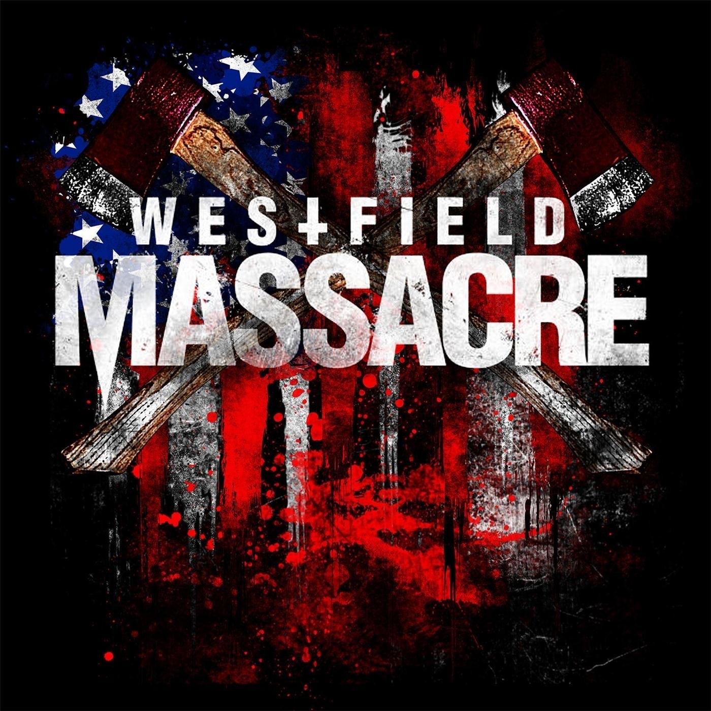 Westfield Massacre - Only the Dead [single] (2017)