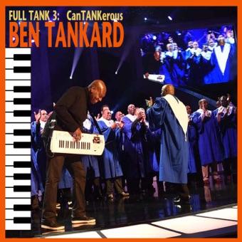 Full Tank 3: CanTANKerous – Ben Tankard