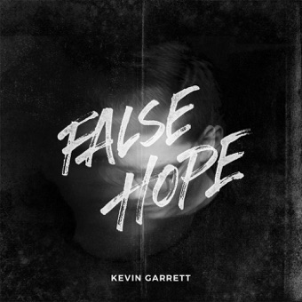 False Hope – EP – Kevin Garrett