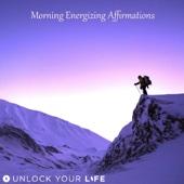 Morning Energizing Affirmations