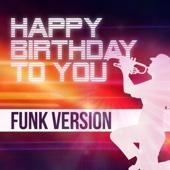 Happy Birthday To You (Funk Version)