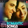 2016 Top 10 Romantic Songs
