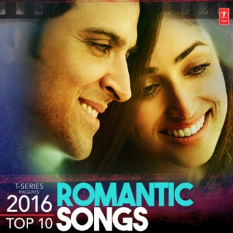 2016 Top 10 Romantic Songs – Various Artists