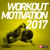 Workout Motivation 2017 (Unmixed Workout Music Ideal for Gym, Jogging, Running, Cycling, Cardio and Fitness) ジャケット写真