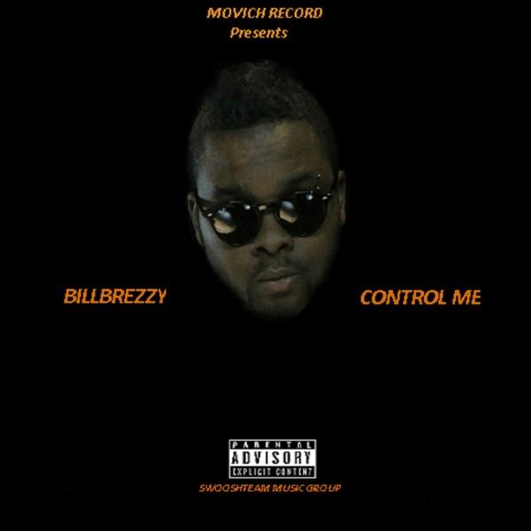 Control Me - Single | Billbrezzy