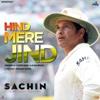 Hind Mere Jind From Sachin A Billion Dreams - A. R. Rahman mp3