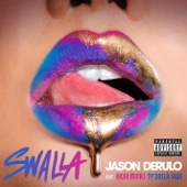Jason Derulo - Swalla (feat. Nicki Minaj & Ty Dolla $ign) artwork
