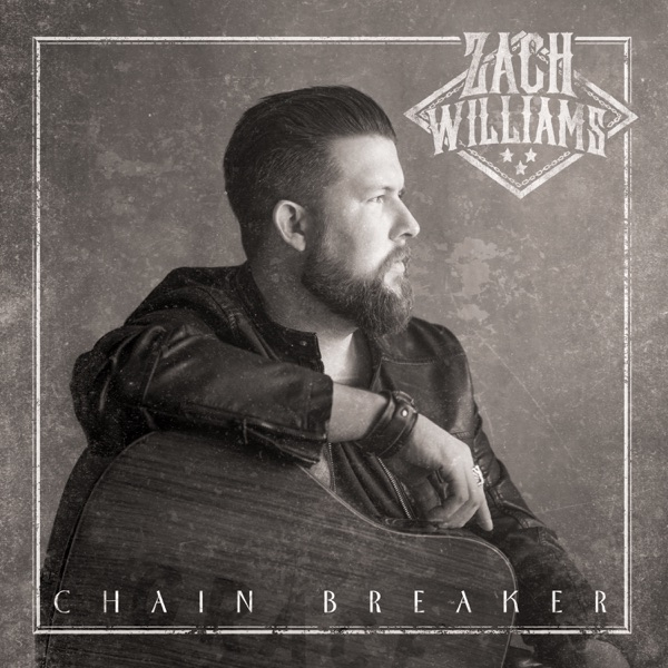 Chain Breaker by Zach Williams