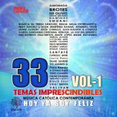 Música Católica Contemporánea, Vol. 1: Hoy Ya Soy Feliz (33 Temas Imprescindibles)