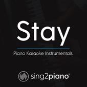 Stay (Lower Key & Shortened) [Originally Performed by Zedd & Alessia Cara] [Piano Karaoke Version]