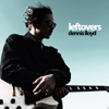 Dennis Lloyd - Leftovers artwork