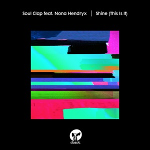 3 Soul Clap - Shine (This Is It) [feat. Nona Hendryx] [Hot Toddy Marimba Message Vocal Mix]