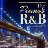 The Piano's R&B - ピアノが心地良いメロディアスR&B名曲 2