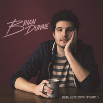Bug Fixes & Performance Improvements – Brian Dunne
