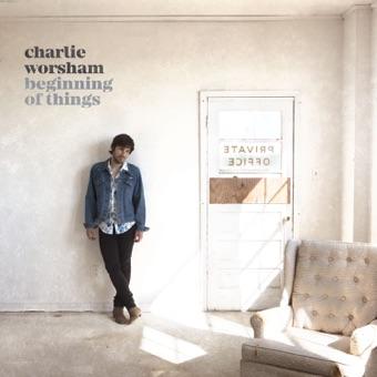 Beginning of Things – Charlie Worsham