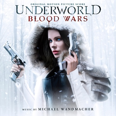 Michael Wandmacher-Underworld: Blood Wars (Original Motion Picture Soundtrack)