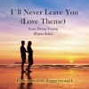 I'll Never Leave You (Love Theme from