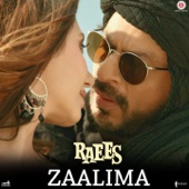 "Zaalima (From ""Raees"")"