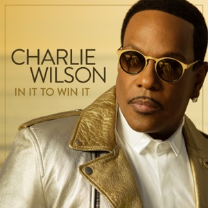 In It to Win It - Charlie Wilson, Charlie Wilson