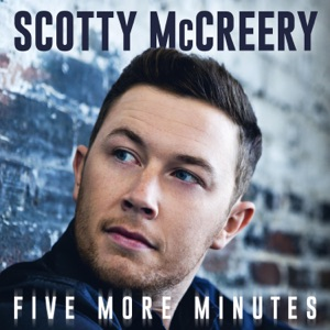 SCOTTY MCCREERY – Five More Minutes Chords