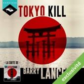 Tokyo Kill (Une enquête de Jim Brodie 2) - Barry Lancet