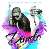 Dimelo (feat. Wason Brazoban) - Don Miguelo