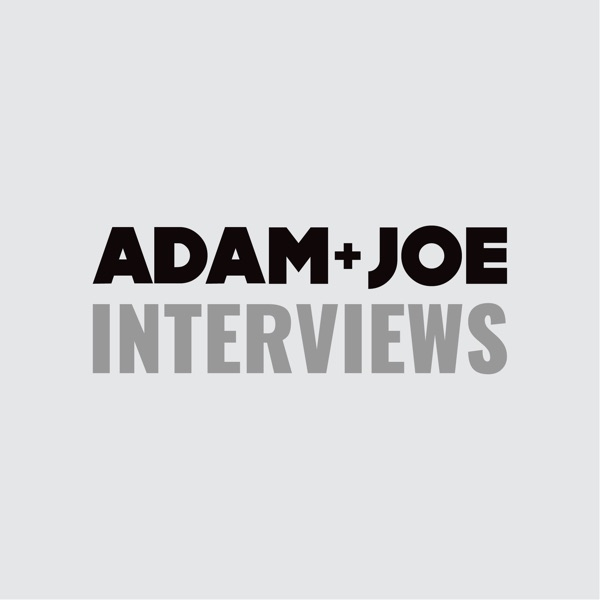 The Adam and Joe Interviews Podcast