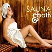 Sauna & Bath - Therapeutic Music for Spa Massage, Wellness Center Songs Collection