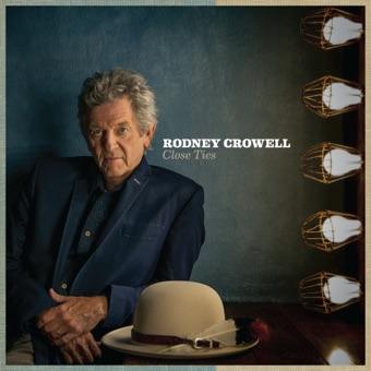 Close Ties – Rodney Crowell