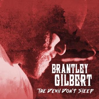 The Devil Don't Sleep – Brantley Gilbert