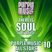 There Is Soul in My House Selected by Purple Music All-Stars, Vol. 10