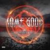 Some Good (feat. Tech N9ne & J.L.) - Single, Tech N9ne Collabos