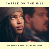 Castle on the Hill - Diamond White & Mario Jose