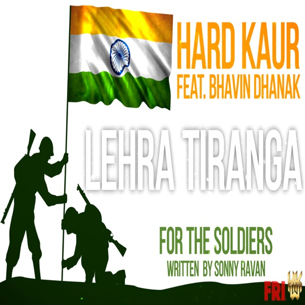 Hard Kaur - Lehra Tiranga (feat. Bhavin Dhanak) - Single