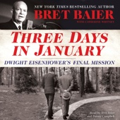 Three Days in January: Dwight Eisenhower's Final Mission (Unabridged) - Bret Baier & Catherine Whitney Cover Art