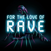 Various Artists - For the Love of Rave artwork