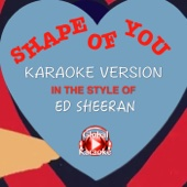 Shape of You (In the Style of Ed Sheeran) [Karaoke Version]