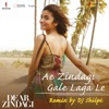 Ae Zindagi Gale Laga Le Remix By DJ Shilpi Single