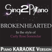 Ouça online e Baixe GRÁTIS [Download]: Brokenhearted (In the Style of Carly Rose Sonenclar) [Piano Karaoke Version] MP3