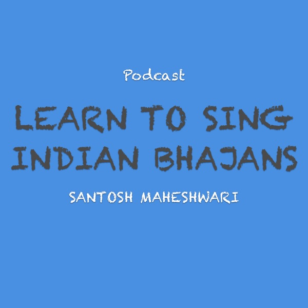 Learn to Sing Indian Bhajans