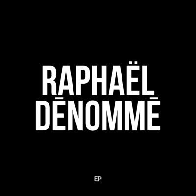 Raphaël Dénommé– Raphaël Dénommé EP