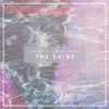 The Shine (Feat. Chelsea Cutler)