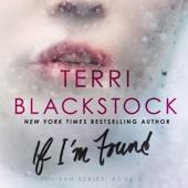 If I'm Found (Unabridged) - Terri Blackstock Cover Art