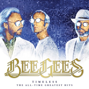 Timeless: The All-Time Greatest Hits – Bee Gees