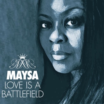 Love Is a Battlefield – Maysa