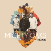 Mighty Oaks - Dreamers Grafik