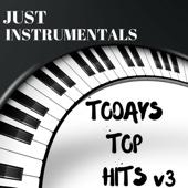 Todays Top Hits v3 Just Instrumentals