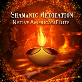Shamanic Meditation: Native American Flute – Sacred Dance, Drumming & Chanting, Tribal Dreams, Sounds of Mystic, Spiritual Healing