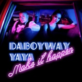 DABOYWAY - Make It Happen (feat. Ya-Ya) artwork