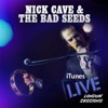 iTunes Live: London Sessions - EP, Nick Cave & The Bad Seeds